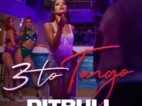 Pitbull全新单曲《3 to Tango》高品质音乐mp3-歌词-百度网盘下载-江城亦梦
