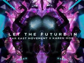Far East Movement / 莫文蔚《Let The Future In(中英版本)》高品质音乐mp3-百度网盘下载-江城亦梦