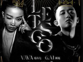 VaVa毛衍七 / GAI周延《Let's Go》说唱精选系列-下载-江城亦梦