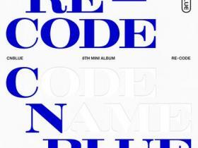 CNBLUE《RE-CODE》音乐专辑-百度网盘下载-江城亦梦