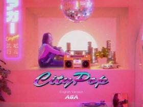 AGA《CityPop (English Version)》高品质mp3-网盘下载-江城亦梦