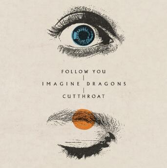 Imagine Dragons《Follow You / Cutthroat》高品质mp3-网盘下载-江城亦梦