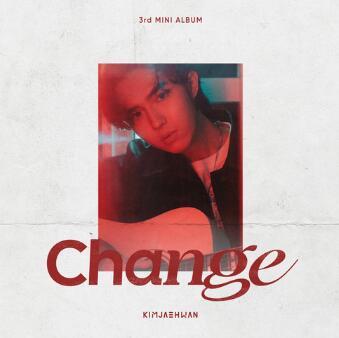 金在奂 (김재환)《Change》音乐EP专辑-网盘下载-江城亦梦