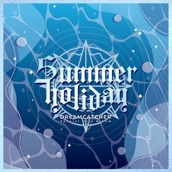 Dreamcatcher《Summer Holiday》音乐专辑-网盘下载